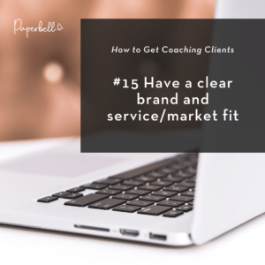 Have a clear brand and service/market fit