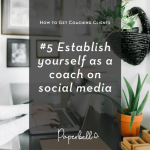 Establish yourself as a coach on social media