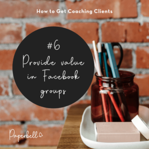Provide value in Facebook groups