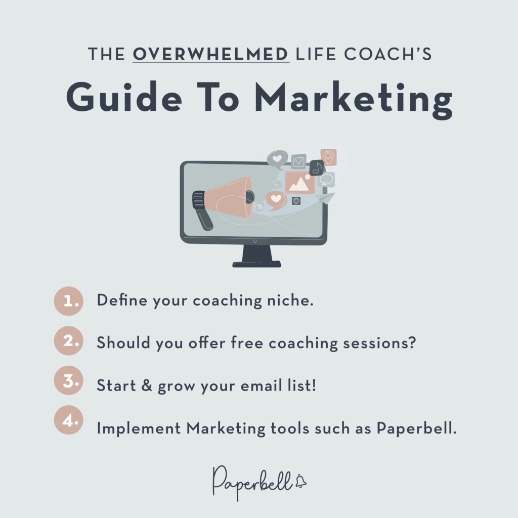 The Overwhelmed Life Coach's Guide to Marketing - marketing for life coaches