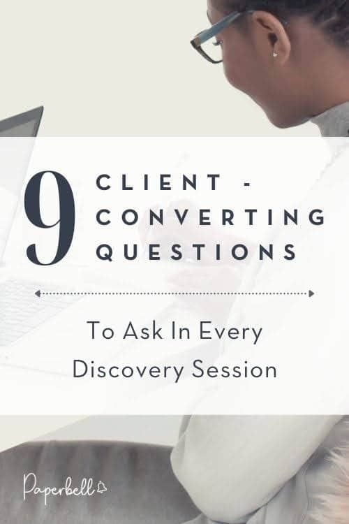 9 Client-Converting Questions to Ask in Every Discovery Session